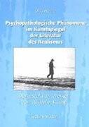 Psychopathologische Phänomene im Kunstspiegel der Literatur des Realismus