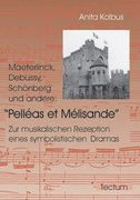 Maeterlinck, Debussy, Schönberg und andere: Pelléas et Mélisande