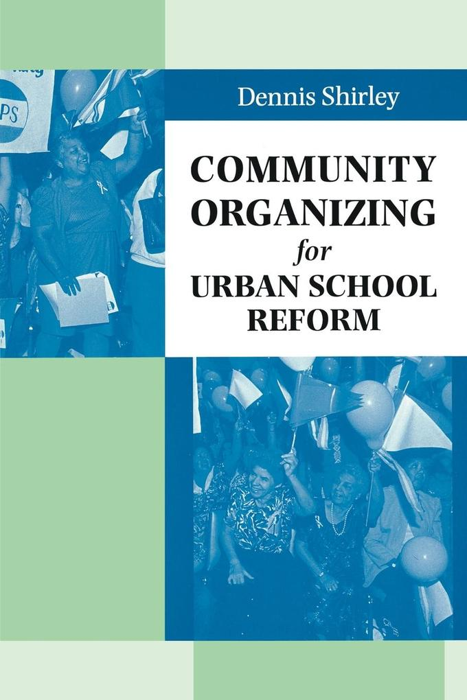 Community Organizing for Urban School Reform als Taschenbuch