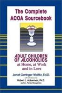 The Complete ACOA Sourcebook: Adult Children of Alcoholics at Home, at Work and in Love als Taschenbuch