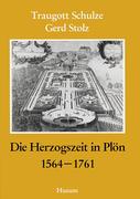 Die Herzogszeit in Plön 1564 - 1761