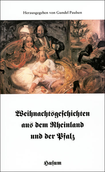 Weihnachtsgeschichten aus dem Rheinland und der...