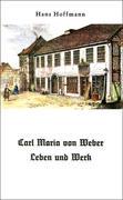 Carl Maria von Weber. Leben und Werk