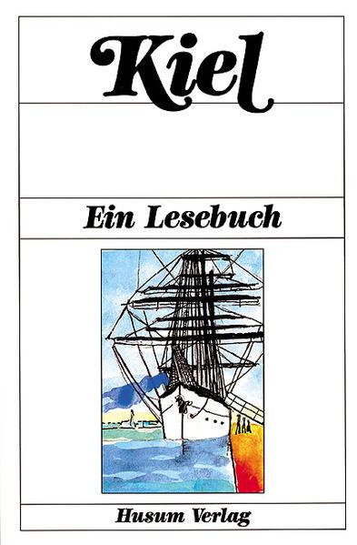 Kiel. Ein Lesebuch als Buch von