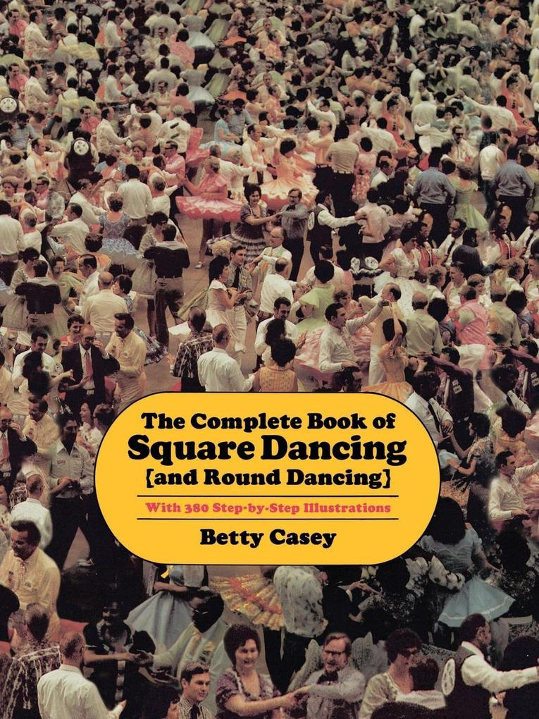 The Complete Book of Square Dancing: And Round Dancing als Taschenbuch