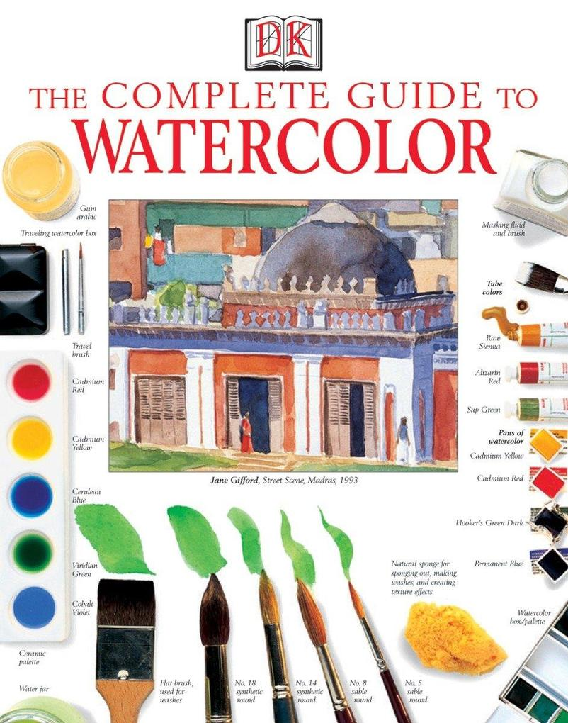 The Complete Guide to Watercolor als Taschenbuch