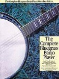 The Complete Bluegrass Banjo Player: Omnibus Edition