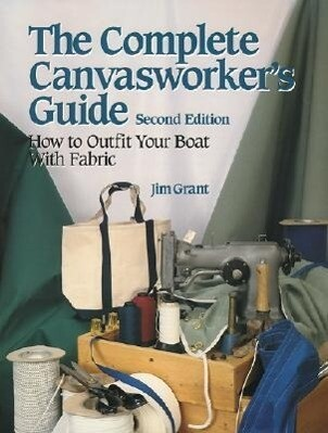 The Complete Canvasworker's Guide: How to Outfit Your Boat Using Natural or Synthetic Cloth als Taschenbuch