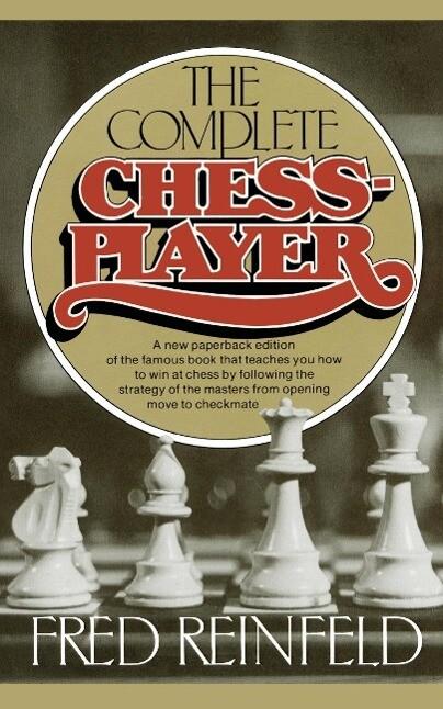 Complete Chess Player als Taschenbuch von Fred ...