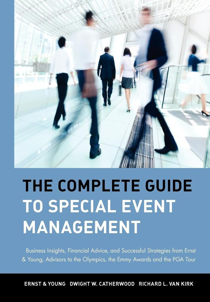 The Complete Guide to Special Event Management: Business Insights, Financial Advice, and Successful Strategies from Ernst & Young, Advisors to the Oly als Buch