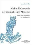 Kleine Philosophie der musikalischen Moderne