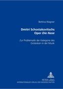 Dmitri Schostakowitschs Oper 'Die Nase'