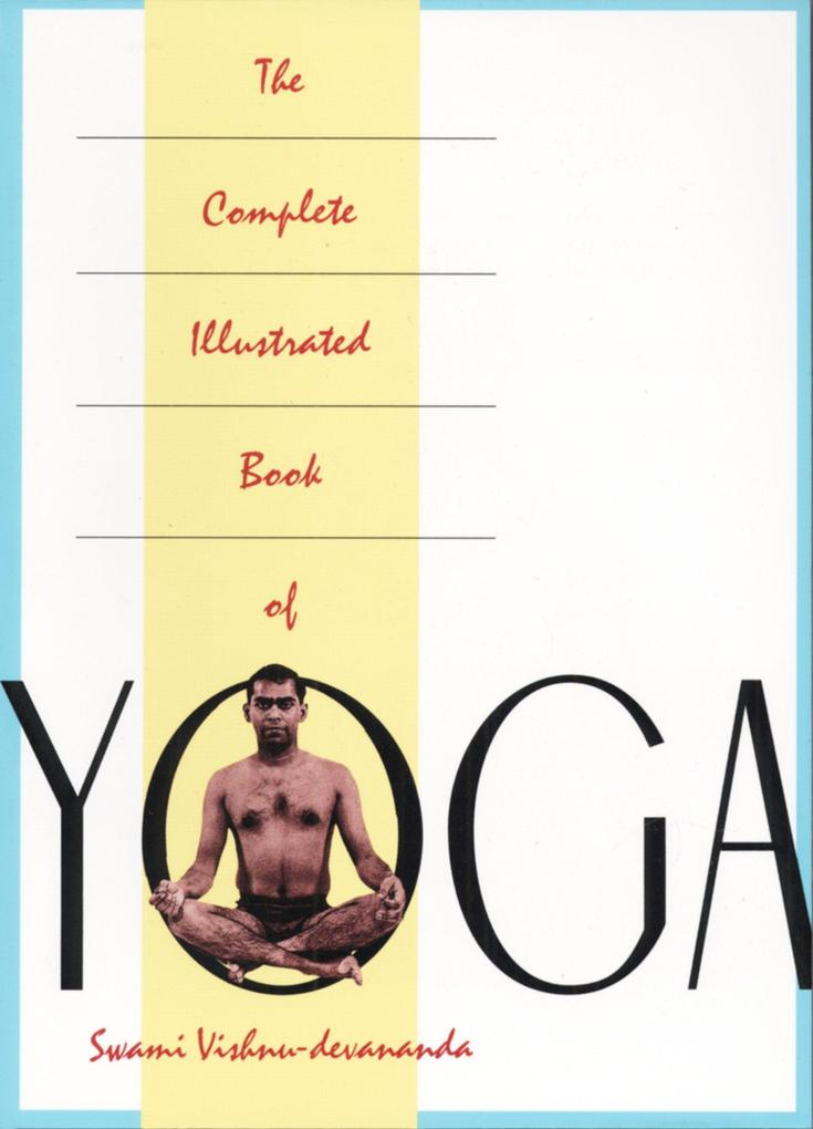 The Complete Illustrated Book of Yoga als Taschenbuch