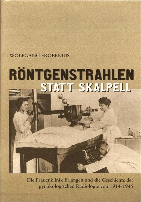 Röntgenstrahlen statt Skalpell als Buch von Wol...