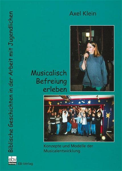 Musicalisch Befreiung erleben als Buch von Axel...