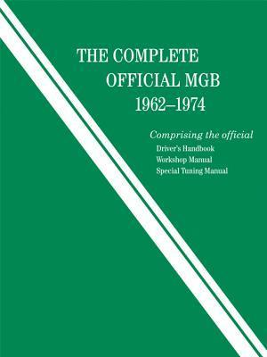 The Complete Official MGB: 1962--1974 als Taschenbuch