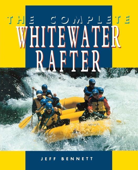 The Complete Whitewater Rafter als Taschenbuch