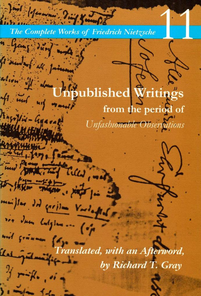 Unpublished Writings from the Period of Unfashionable Observations: Volume 11 als Taschenbuch