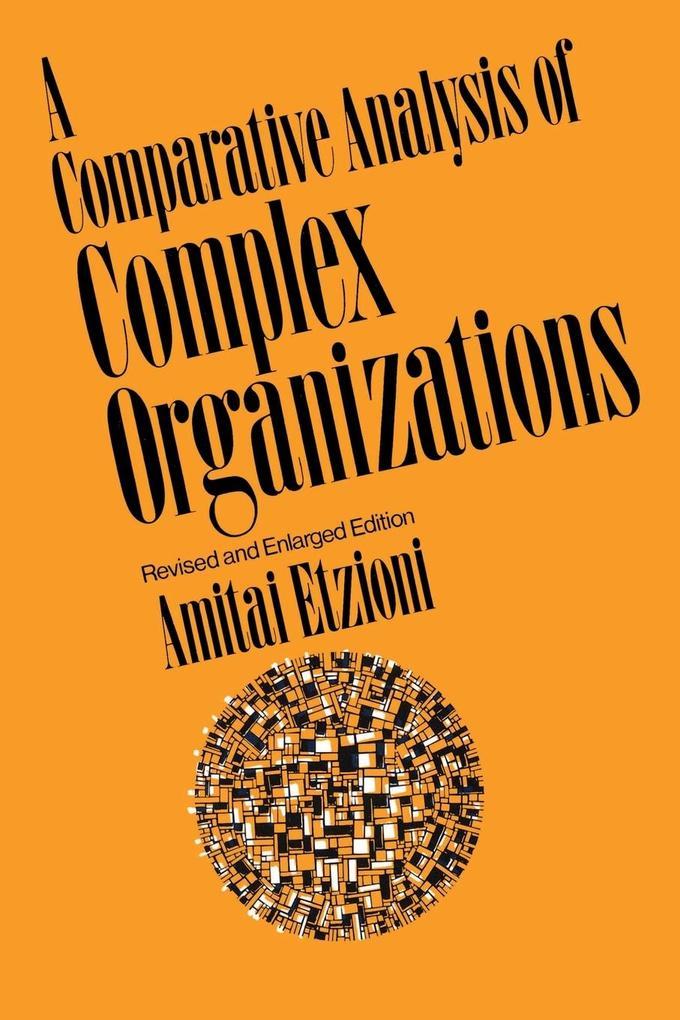 Comparative Analysis of Complex Organizations, Rev. Ed. als Taschenbuch