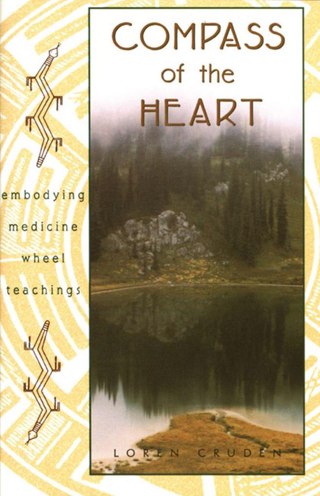 Compass of the Heart: Embodying Medicine Wheel Teachings als Taschenbuch