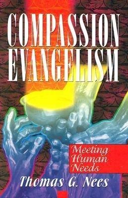 Compassion Evangelism: Meeting Human Needs als Taschenbuch