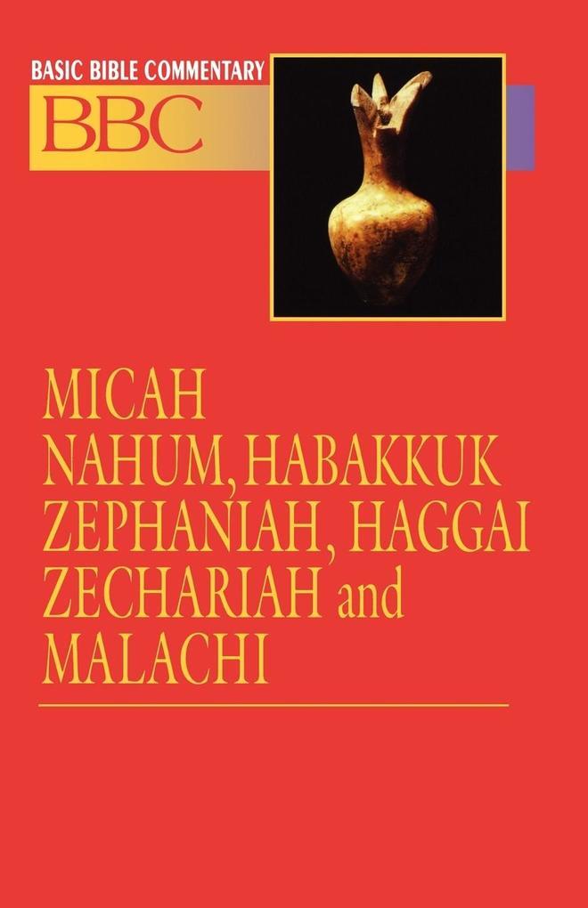 Basic Bible Commentary Volume 16 Micah, Nahum, Habakkuk, Zephaniah, Haggai, Zechariah and Malachi als Taschenbuch
