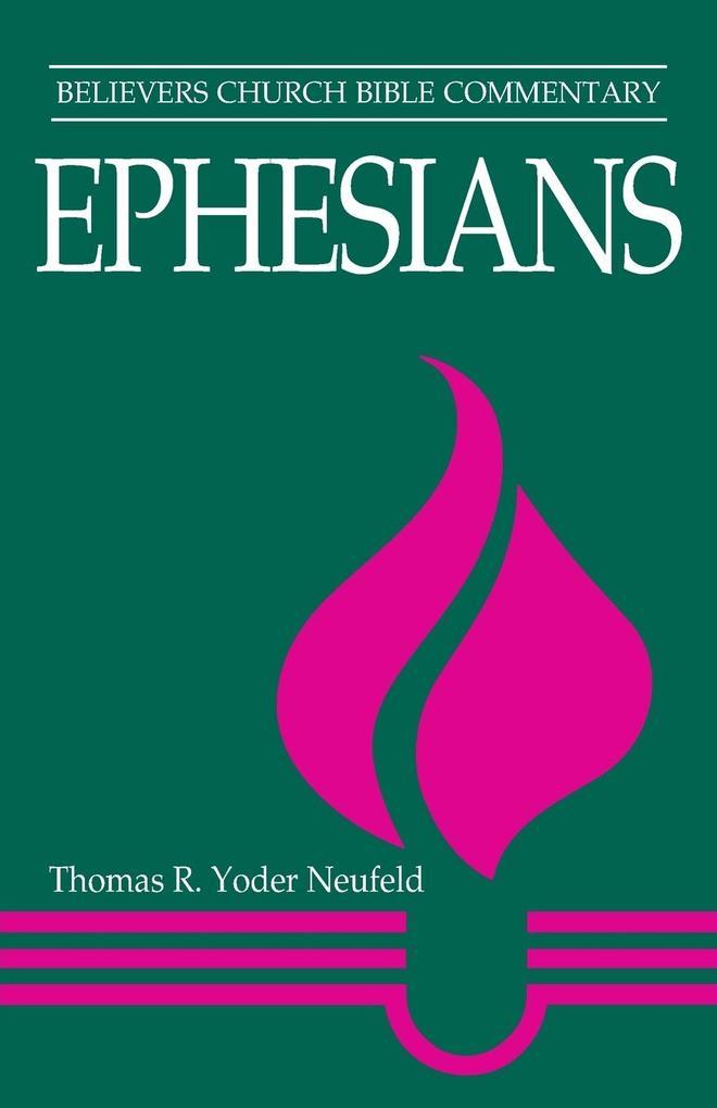 Ephesians: Believers Church Bible Commentary als Taschenbuch