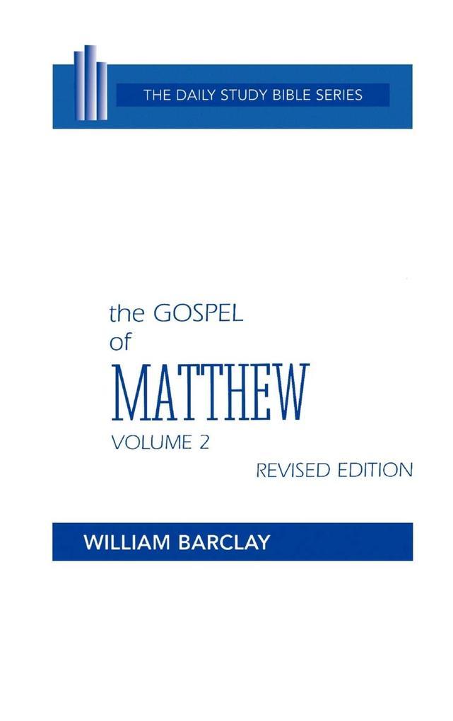 New Testament the Gospel of Matthew: Volume 2 (Chapters 11 to 28) als Buch