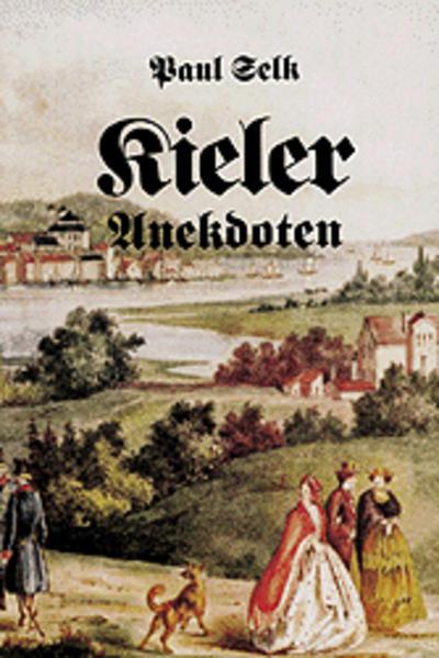 Kieler Anekdoten und andere Geschichten als Buc...