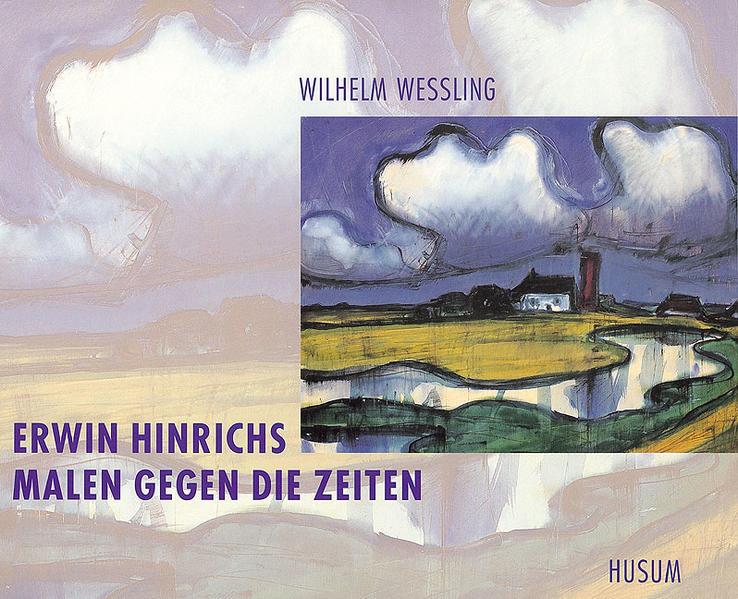 Erwin Hinrichs. Malen gegen die Zeiten als Buch...