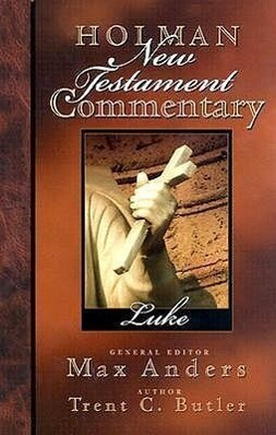 Holman New Testament Commentary - Luke als Buch