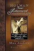 Holman New Testament Commentary - 1 & 2 Thessalonians, 1 & 2 Timothy, Titus, Philemon