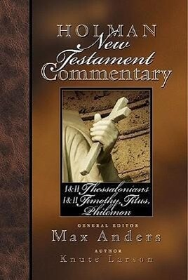 Holman New Testament Commentary - 1 & 2 Thessalonians, 1 & 2 Timothy, Titus, Philemon als Buch