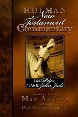 Holman New Testament Commentary - 1 & 2 Peter, 1 2 & 3 John and Jude als Buch