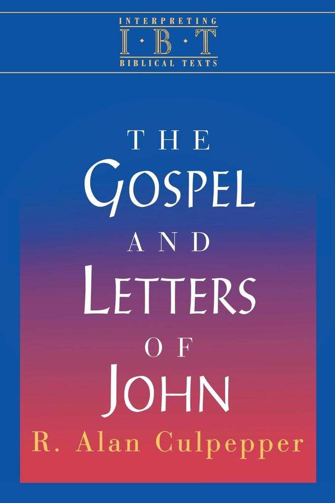 The Gospel and Letters of John: Interpreting Biblical Texts Series als Taschenbuch