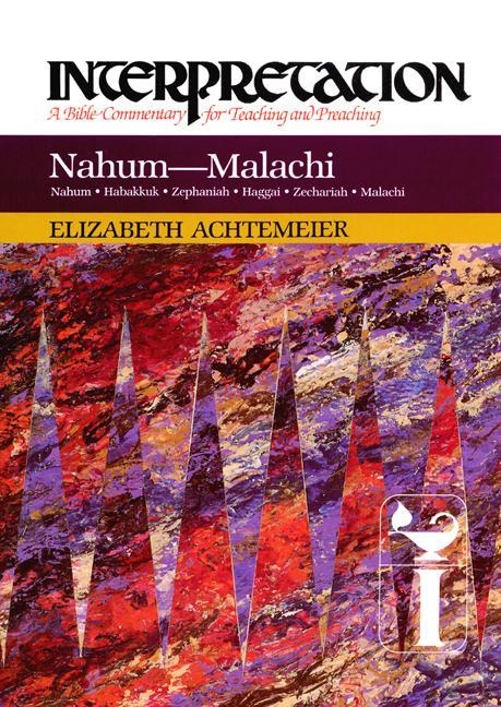 Nahum--Malachi: Interpretation: A Bible Commentary for Teaching and Preaching als Buch