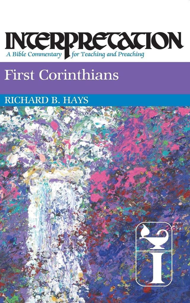 First Corinthians: Interpretation: A Bible Commentary for Teaching and Preaching als Buch (gebunden)