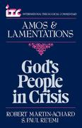 God's People in Crisis: A Commentary on the Book of Amos and a Commentary on the Book of Lamentations