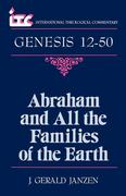 Abraham and All the Families of the Earth: A Commentary on the Book of Genesis 12-50