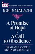 A Promise of Hope--A Call to Obedience: A Commentary on the Books of Joel and Malachi