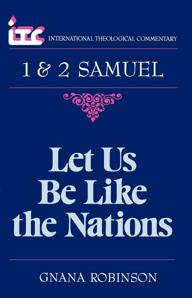 Let Us Be Like the Nations: A Commentary on the Books of 1 and 2 Samuel als Taschenbuch