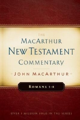 Romans 1-8 MacArthur New Testament Commentary als Buch