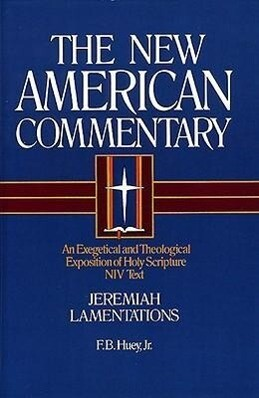 Jeremiah, Lamentations: An Exegetical and Theological Exposition of Holy Scripture als Buch