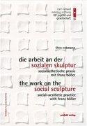 Die Arbeit an der sozialen Skulptur /The Work on the social Sculpture