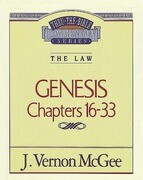 Thru the Bible Vol. 02: The Law (Genesis 16-33)