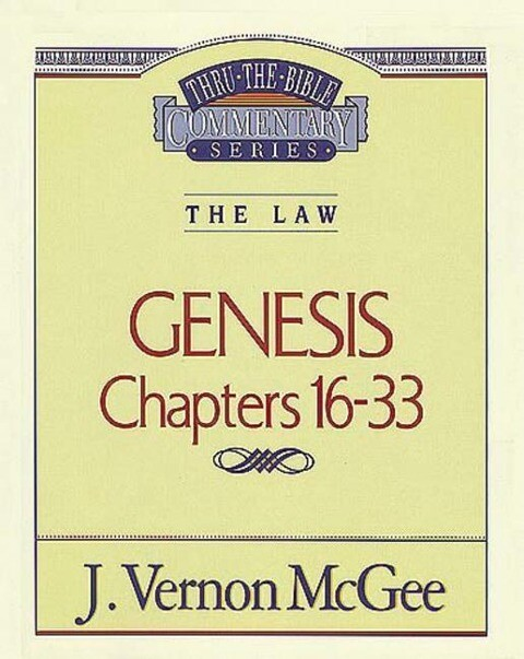 Thru the Bible Vol. 02: The Law (Genesis 16-33) als Taschenbuch