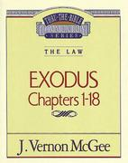 Thru the Bible Vol. 04: The Law (Exodus 1-18)