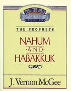 Thru the Bible Vol. 30: The Prophets (Nahum/Habakkuk)