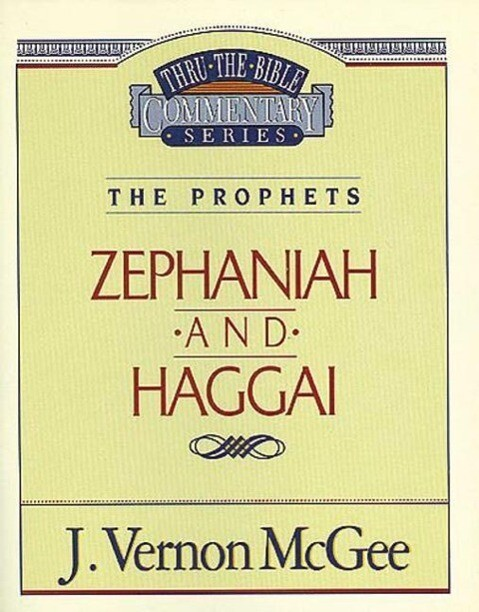 Thru the Bible Vol. 32: The Prophets (Zephaniah / Haggai) als Taschenbuch