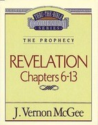 Thru the Bible Vol. 59: The Epistles (Revelation 6-13)